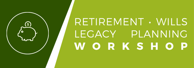Retirement & Legacy Planning Workshop